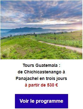 Tours Guatemala : de Chichicastenango à Panajel en trois jours